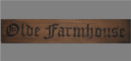 Olde Farmhouse Sign-